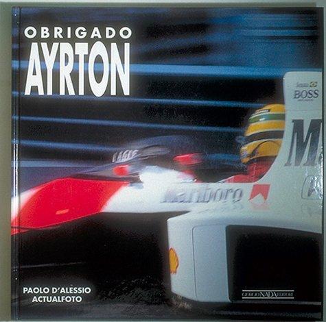 Obrigado Ayrton: Simply the Best por Paolo D'Alessio