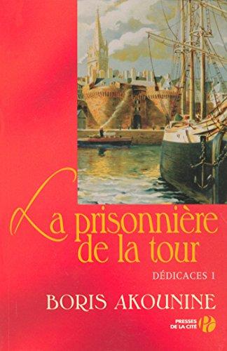Dédicace 1 : La Prisonnière de la tour par Boris AKOUNINE