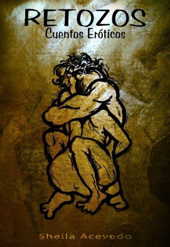 Retozos cuentos eróticos por Sheila Acevedo
