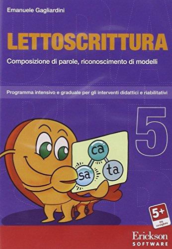 Lettoscrittura. Programma intensivo e graduale per gli interventi riabilitativi. CD-ROM: 5