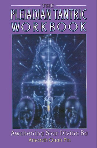 Portada del libro The Pleiadian Tantric Workbook: Awakening Your Divine Ba (Pleidian Tantric Workbook) by Amorah Quan Yin (1997-11-01)