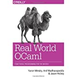 Real World OCaml: Functional programming for the masses by Minsky, Yaron, Madhavapeddy, Anil, Hickey, Jason (2013) Paperback