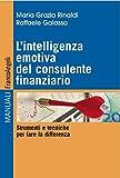 L'intelligenza emotiva del consulente finanziario: Strumenti e tecniche per fare la differenza