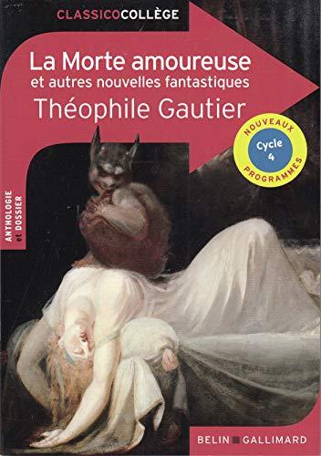 La Morte amoureuse et autres nouvelles fantastiques par Théophile Gautier