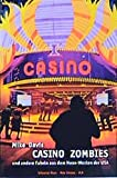Casino Zombies: Und andere Fabeln aus dem Neon-Westen der USA