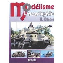 Les Blindes (L'Encyclopedie Du Modelisme)