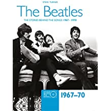 The Beatles: The Stories Behind the Songs, 1967-1970