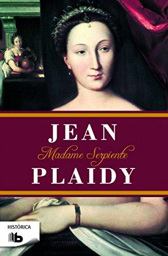 Madame serpiente (Trilogía de los Médici 1) (B DE BOLSILLO) por Jean Plaidy