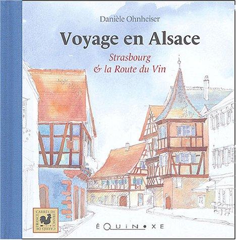 Voyage en Alsace : Strasbourg et la route du vin