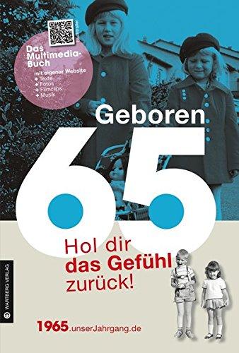 Geboren 65 - Das Multimedia Buch: Hol dir das Gefühl zurück! (Geboren 19xx - Hol dir das Gefühl zurück!) Buch-Cover