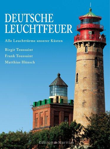 Deutsche Leuchtfeuer: Alle Leuchttürme und Baken