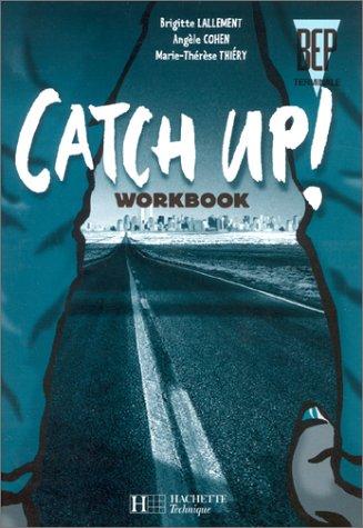 Catch up, Anglais, BEP, terminale, Workbook