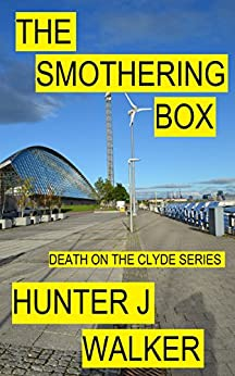 The Smothering Box (Death On The Clyde Book 6) by [Walker, Hunter J]