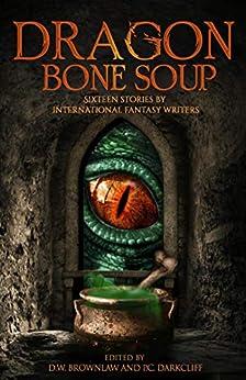 Dragon Bone Soup by [authors, Various]
