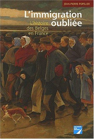 L'immigration oubliée : L'histoire des Belges en France