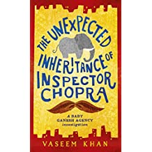 The Unexpected Inheritance of Inspector Chopra: Baby Ganesh Agency Book 1 (English Edition)