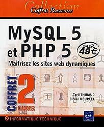 MySQL 5 et PHP 5 : Maîtrisez les sites web dynamiques