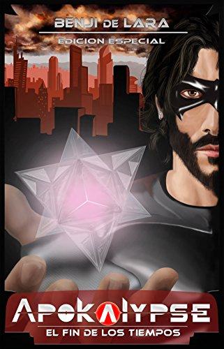 El Fin de los Tiempos - Apokalypse: Edición Especial por Benji de Lara