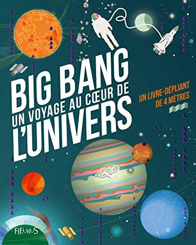 Big bang : voyage au coeur de l'univers
