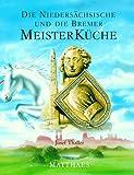 Meisterküche, 10 Bde., Die Niedersächsische und die Bremer Meisterküche