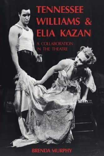 Tennessee Williams and Elia Kazan: A Collaboration in the Theatre by Brenda Murphy (2008-08-21)