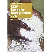 XXIV Rapporto Immigrazione 2014. Migranti, attori di sviluppo