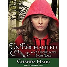 UnEnchanted (An Unfortunate Fairy Tale) by Chanda Hahn (2014-04-23)