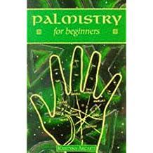 Palmistry For Beginners (Beginner's Guide)