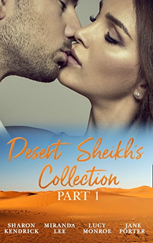 Desert Sheikhs Collection: Part 1: The Desert Prince's Mistress / Sold to the Sheikh / The Sheikh's Bartered Bride / The Sultan's Bought Bride (Mills & Boon e-Book Collections)