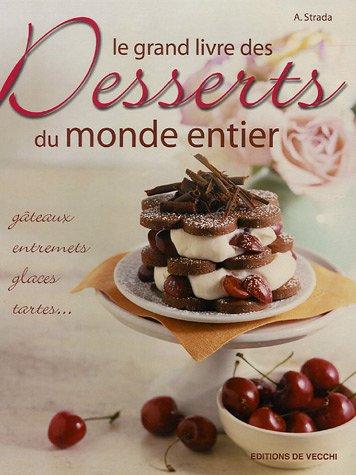 Le grand livre des Desserts du monde entier
