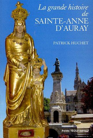 La grande histoire de Sainte-Anne d'Auray