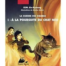 La guerre des ombres, Tome 1 : A la poursuite du chat Néo