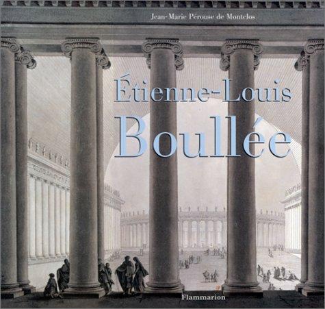 Etienne-Louis Boullée par Jean-Marie Pérouse de Montclos