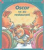 Oscar va au restaurant