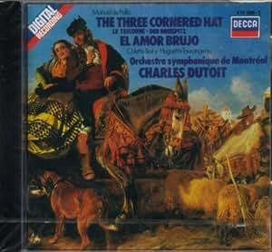 De Falla : The Three cornered hat / El amor Brujo