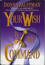 Your Wish Is My Command [Gebundene Ausgabe] by Kauffman, Donna