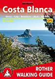 Costa Blanca, Denia - Calpe - Benidorm - Alcoy - Alicante - Orihuela, 50 walks. Rother.: Denia; Calpe; Benidorm; Alcoy; Alicante; Torrevieja - 50 Walks (Rother Walking Guides - Europe)