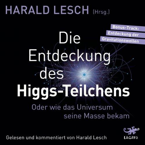 Buchseite und Rezensionen zu 'Die Entdeckung des Higgs-Teilchens: Oder wie das Universum seine Masse bekam' von Harald Lesch