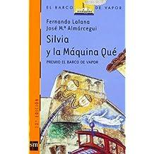 Silvia y la máquina Qué (Barco de Vapor Naranja)