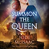 Summon the Queen: The Revolutionary Series, Book 2