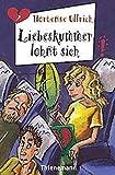 Liebeskummer lohnt sich (Freche Mädchen – freche Bücher!)