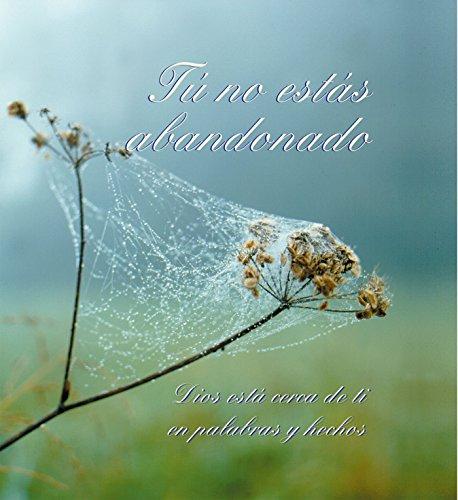 Tú no estás abandonado: Dios está cerca de ti en palabras y hechos por Gabriele