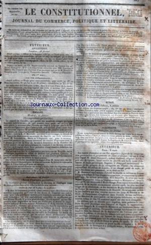 CONSTITUTIONNEL (LE) [No 63] du 04/03/1825 - ANGLETERRE - LONDRES - FONDS PUBLICS - SIR CH. STUART - ENTREVUES AVEC MM. CANNING ET PLANTA - LE MESSAGER M. STRATFORD-CANNING ESPAGNE - LE CONSEIL DE CASTILLE - R.P. MARTINEZ - M. UGARTE - M. LARRUMBIDE - M. MARIN - M. VILLAGOMEZ - LES TROUPES ROYALISTES ET CELLES DE BOLIVAR - LES GENERAUX CANTERAC ET LASERNA - LETTRES DE CADIX - M. ARAOS - LE VICE-ROI LASERNA BARCELONNE - LE LIEUTENANT-GENERAL COMMANDANT LA DIVISION DE CATALOGUE - SIGNE LE VICOMTE