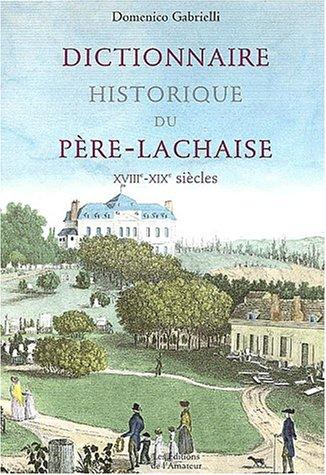 Dictionnaire historique du Père Lachaise XVIIIe-XIXe siècles