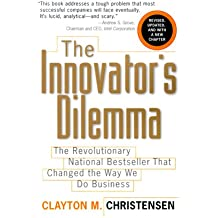 The Innovator's Dilemma (The Management of Innovation and Change Series)