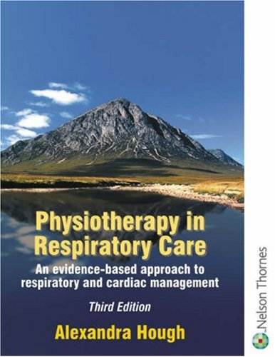 Physiotherapy in Respiratory Care Third Edition: A Problem-solving Approach