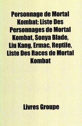 Kombat: Liste Des Personnages de Mortal Kombat, Sonya Blade, Liu Kang, Ermac, Reptile, Liste Des Races de Mortal Kombat (Sonya Mortal Kombat)