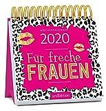 Miniwochenkalender Für freche Frauen 2020 - kleiner Aufstellkalender mit Wochenkalendarium: Ideales Geschenk mit frechen Sprüchen für alle starken Frauen