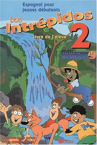 Los Intrepidos 2. Espagnol pour jeunes débutants par Fernando Marin Arrese, Reyes Morales Galvez