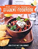 The Really Hungry Student Cookbook - More than 60 recipes for delicious soups, salads, pizzas, pastas, burritos, snacks, treats and comfort food (Cookery) by Ryland Peters & Small (July 11, 2013) Hardcover